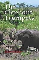 The Elephant Trumpets