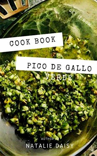 Cook Book : Pico de Gallo Verde (English Edition)