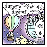 Nursery Rhymes with a Chin Spin: Volume 1 (Chilla Rhymes)
