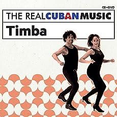 Real Cuban Music: Timba
