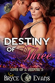 Destiny of Three (Love of a Shifter Book 3) by [Evans, Bryce]