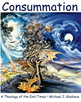 Consummation: A Theology of the End-Times【洋書】 [並行輸入品]