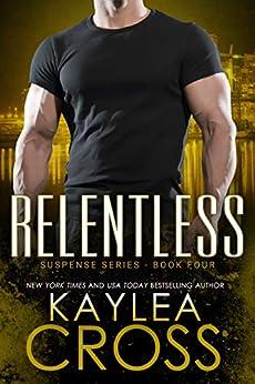 Relentless (Suspense Series Book 4) by [Cross, Kaylea]