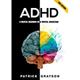 ADHD: A Mental Disorder or A Mental Advantage (2nd Edition) (ADHD Children, ADHD Adults, ADHD Parenting, ADD, Hyperactivity, Cognitive Behavioral Therapy, Mental Disorders) (English Edition)