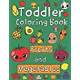 Toddler Coloring Book. Fruits and Vegetables: Baby Activity Book for Kids Age 1-3, Boys or Girls, for Their Fun Early Learnin