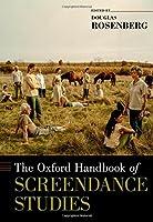 The Oxford Handbook of Screendance Studies (Oxford Handbooks)
