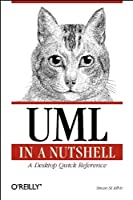 Uml in a Nutshell: A Desktop Quick Reference