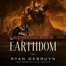 Earthdom: A Post-Apocalyptic LitRPG (Ether Collapse, Book 3)