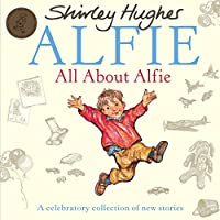 All About Alfie: A Celebratory Collection of New Stories