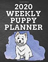 """2020 WEEKLY PUPPY PLANNER: 8.5""""x 11"""" 115 Page West Highland White Terrier Lover Gift with Blue on Black Back Academic Year At A Glance Planner Calendar With To-Do List and Organizer And Vertical Dated Pages Great for Westie Dog Fans (Terrier 2020)"""