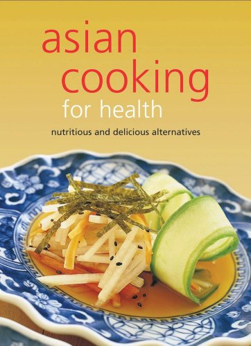Asian Cooking for Health: Nutritious and Delicious Alternatives (Learn to Cook Series)