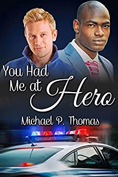 You Had Me at Hero by [Thomas, Michael P.]