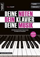 Deine Noten, Dein Klavier, Deine Musik: 26 leichte und sehr leichte Klavierstuecke fuer Kinder & Erwachsene (inkl. Audio-CD)