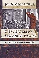 O evangelho segundo Paulo: A essência das boas-novas (Português)