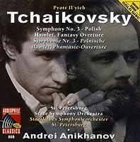 Tchaikovsky: Sym No 3 / Hamlet by ANIKHANOV / ST PETERSBURG SYM ORCH (2013-01-01)