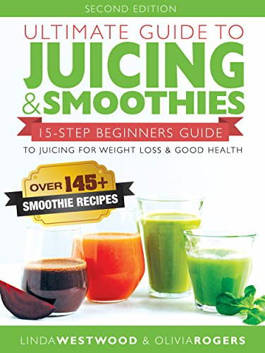 Ultimate Guide to Juicing & Sm...