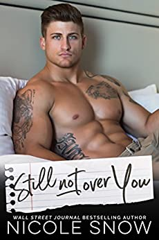 Still Not Over You: An Enemies to Lovers Romance (Enguard Protectors Book 1) by [Snow, Nicole]