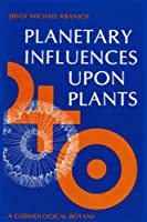 Planetary Influences upon Plants: Cosmological Botany