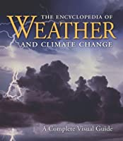 The Encyclopedia of Weather and Climate Change: A Complete Visual Guide by Juliane L. Fry Hans-F Graf Richard Grotjahn Marilyn N. Raphael Clive Saunders Richard Whitaker(2010-03-08)