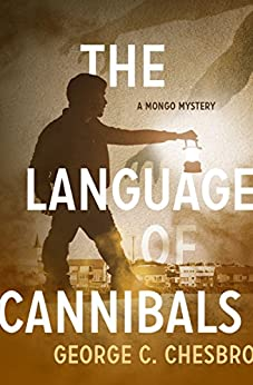 The Language of Cannibals (The Mongo Mysteries) by [Chesbro, George C.]