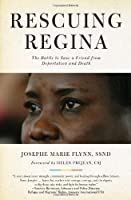 Rescuing Regina: The Battle to Save a Friend from Deportation and Death [並行輸入品]