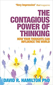 The Contagious Power of Thinking: How Your Thoughts Can Influence the World by [Hamilton, David]