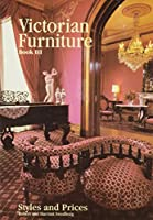 Victorian Furniture Styles and Prices Book III