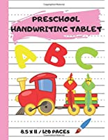 PRESCHOOL HANDWRITING TABLET: Improve Your Child's Writing Skill, Reduce Errors & Boost Up Their Confidence Level With Special Handwriting Practice Notebook