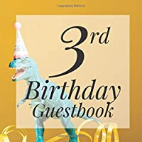3rd Birthday Guestbook: Toy Dinosaur Themed - Third Party Baby Anniversary Event Celebration Keepsake Book - Family Friend Sign in Write Name, Advice Wish Message Comment Prediction - W/ Gift Recorder Tracker Log & Picture Space