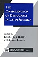 The Consolidation of Democracy in Latin America (Woodrow Wilson Center Current Studies on Latin America)