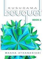 Kusudama Bouquet: Book 2