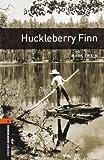 Huckleberry Finn (Oxford Bookworms Library, Level 2)