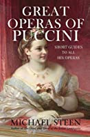 Great Operas of Puccini: Short Guides to all his Operas (The Great Opera Companion - Individual Guides to a Hundred Best Operas)