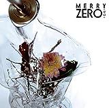 ZERO -ゼロ- / MERRY