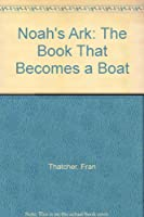 Noah's Ark: The Book That Becomes a Boat