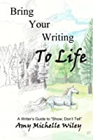 Bring Your Writing to Life: A Writer's Guide to Show; Don't Tell [並行輸入品]