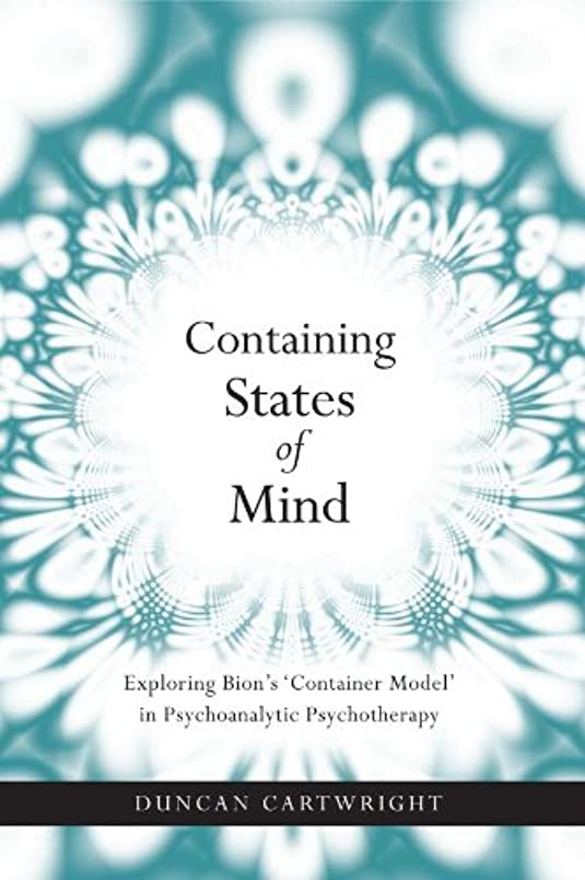 道口モードリンContaining States of Mind: Exploring Bion's 'Container Model' in Psychoanalytic Psychotherapy (English Edition)
