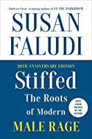 Stiffed 20th Anniversary Edition: The Roots of Modern Male Rage