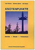 Knotenpunkte: Internet - Schule - Christentum