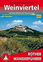 Weinviertel: Mit Marchfeld und Donauauen. 50 ausgewaehlte Wanderungen im Weinviertel, im Marchfeld, in den March- und Danauauen und in den Hundsheimer Bergen. Die schoensten Tal- und Hoehenwanderungen