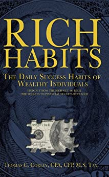 Rich Habits: The Daily Success Habits of Wealthy Individuals by [Corley, Thomas C. ]