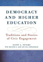 Democracy and Higher Education: Traditions and Stories of Civic Engagement (Transformations in Higher Education: the Scholarship of Engagement)