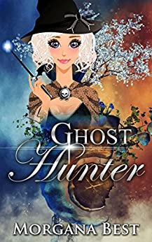 Ghost Hunter: Cozy Mystery Series (The Middle-aged Ghost Whisperer Book 2) by [Best, Morgana]