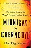 Midnight in Chernobyl: The Untold Story of the World's Greatest Nuclear Disaster (English Edition) 画像