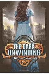 The Dark Unwinding by Sharon Cameron (2012-09-02) Hardcover
