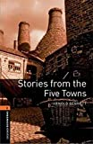Stories from the Five Towns (Oxford Bookworms Library, Human Interest)