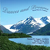 Recital Music for Trombone: Dances and Dreams by Thomas W. Zugger