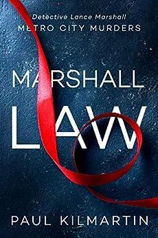 Marshall Law (Metro City Murders) by [Kilmartin, Paul]