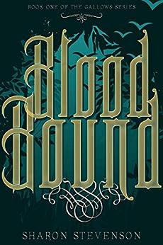 Blood Bound (A Gallows Novel Book 1) by [Stevenson, Sharon]