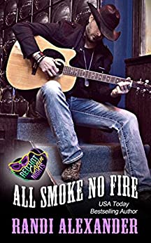 All Smoke No Fire: A Red Hot Cajun Nights Story (All Cowboy Series Book 3) by [Alexander, Randi]